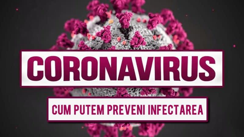 Cum putem preveni infectarea cu Coronavirus