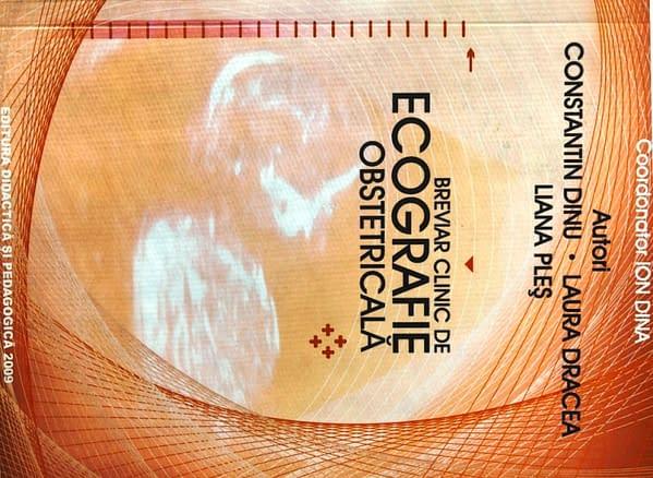 Breviar clinic de ecografie obstetricală, Editura Didactică și Pedagogică, 2009 - Doctor Dinu constantin